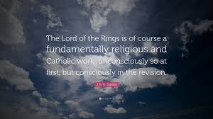 j r r tolkien quote the lord of the rings is of course a