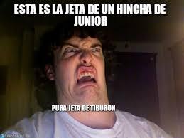 Junior Meme - esta es la jeta de un hincha de junior oh no meme on memegen