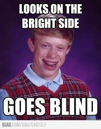 Badluck Brian Meme - bad luck brian looks on the bright side memes humor and hilarious