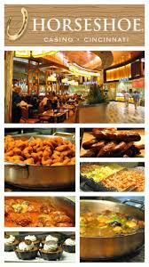 Cincinnati Casino Buffet by Restaurant Review Spread Buffet Horseshoe Casino The Fray