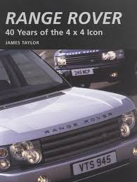 range rover icon book range rover 40 years of the 4x4 icon of taylor james