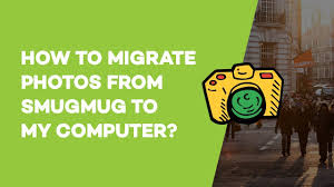 how to migrate photos and videos from smugmug to my computer