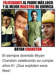 Bryan Cranston Memes - 25 best memes about yal yal memes