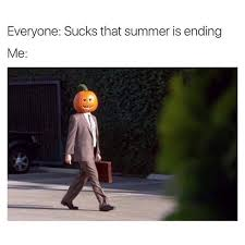 Fall Memes - 12 memes for people who have absolutely zero chill about fall