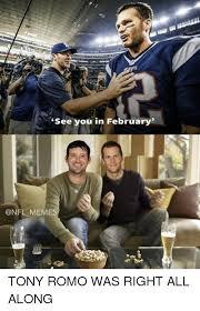 Funny Tony Romo Memes - see you in february memes tony romo was right all along meme on