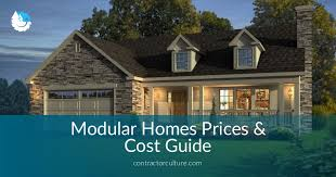 modular home prices modular homes prices a comprehensive cost guide contractorculture