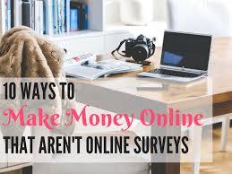 make money under the table 10 real ways to make money online that aren t online surveys