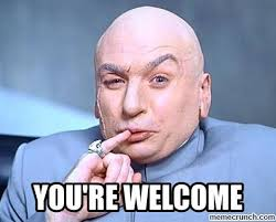 Your Welcome Meme - 19 funniest your welcome meme you ever seen memesboy