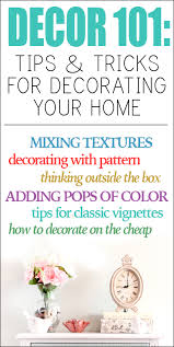 tips to decorate home décor 101 tips tricks for decorating your home how to nest