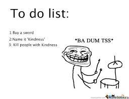 To Do List Meme - to do list by nyangustalol meme center