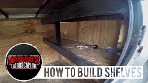 How To Make Wooden Shelving Units by How To Build Shelving In Your Enclosed Trailer Diy Youtube