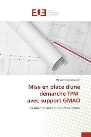 Mise En Place D Une Mise En Place D Une Démarche Tpm Avec Support Gmao Omn Univ Europ