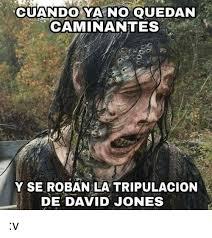 Memes De David - cuando ya no quedan caminantes y se roban la tripulacion de david