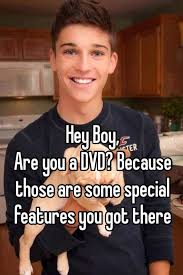 Hey Boy Meme - hey boy are you a dvd because those are some special features you