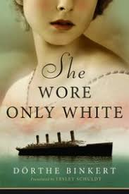 She Wore Only White Author: Dorthe Binkert