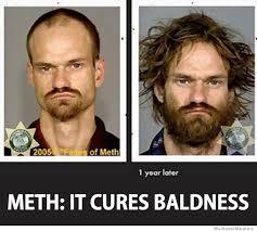Meth Memes - meth it cures baldness weknowmemes
