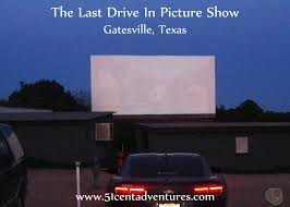 51 cent adventures the last drive in picture show gatesville texas