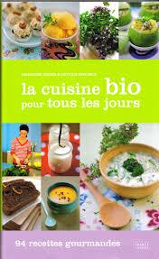 livre cuisine bio cuisines bio livre de cuisine bio pour tous les jours