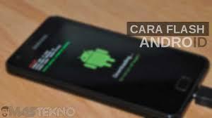 flash on android cara atau install ulang hp android tanpa pc