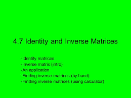 4 7 identity and inverse matrices ppt video online download