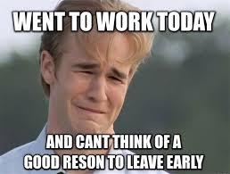 best 25 leaving work meme ideas on pinterest leaving work on