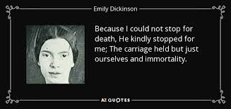 emily dickinson biography death emily dickinson because i could not stop for death essay research