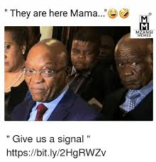 Memes Mama - they are here mama mzansi memes give us a signal httpsbitly2hgrwzv
