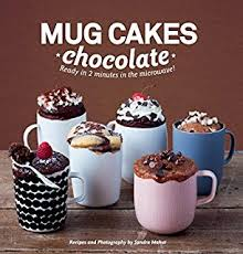 mug cakes 100 speedy microwave treats to satisfy your sweet tooth