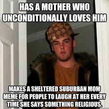 Sheltering Suburban Mom Meme - has a mother who unconditionally loves him makes a sheltered