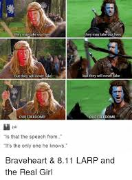 Braveheart Freedom Meme - 25 best memes about freedom braveheart freedom braveheart memes