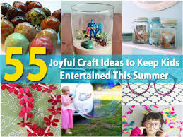 55 joyful craft ideas to keep kids entertained this summer diy