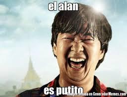 Alan Meme - el alan es putito meme de chino que paso ayer imagenes memes