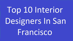 Interior Designers San Francisco Top 10 Interior Designers In San Francisco Youtube