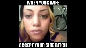 Side Bitches Meme - when your wife accept your side bitch youtube
