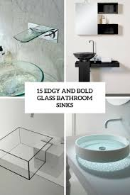 15 edgy and bold glass bathroom sinks shelterness
