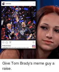 Meme Guys - tombrady 88443 likes tombrady catch me at the parade how bout dat