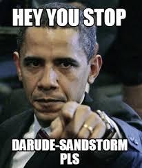 Darude Sandstorm Meme - meme creator hey you stop darude sandstorm pls meme generator at