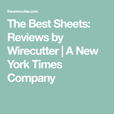 wirecutter best sheets the best sheets beans