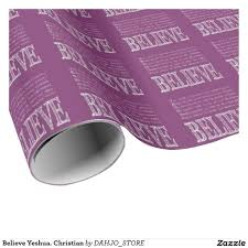 christian wrapping paper believe yeshua christian wrapping paper faith