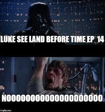 Land Before Time Meme - star wars no meme imgflip