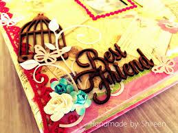 Handmade Scrapbook Albums Handmade Creations By Shireen Best Friend Theme Scrapbook Album