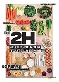 livre de cuisine pdf télécharger le livre en 2h je cuisine pour toute la semaine en