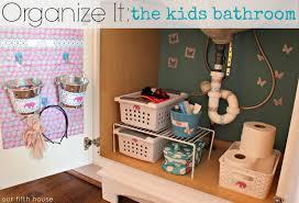 orginized organize it the kids bathroom our fifth house