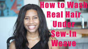 best way to sew in a weave for long hair how to wash real hair under sew in weave youtube