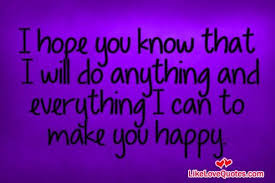 What Can I Do To Make You Happy Meme - i will do anything and everything i can to make you happy