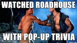 Roadhouse Meme - i love road house meme on imgur