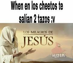 Memes De Jesus - dopl3r com memes when en los cheetos te salian 2 tazosaw los