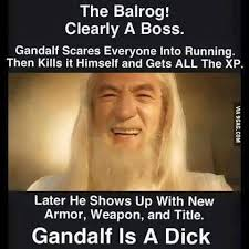 Gandalf Meme - screw you gandalf 9gag