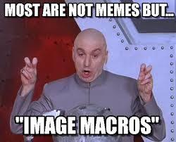 Macro Meme - image macro most are not memes but on memegen
