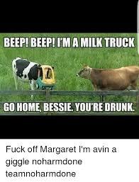 You Re Drunk Meme - go home bessie you re drunk fuck off margaret i m avin a giggle